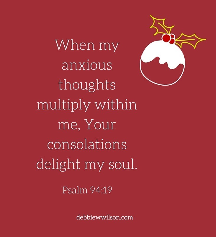 When my anxious thoughts multiply within me, Your consolations delight my soul. ~ Psalm 94_19 (1)