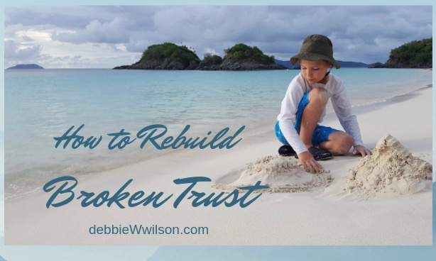 How to Rebuild Broken Trust - Debbie W  Wilson
